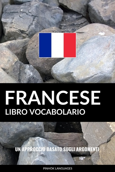 Libro Vocabolario Francese - Un Approccio Basato sugli Argomenti - cover