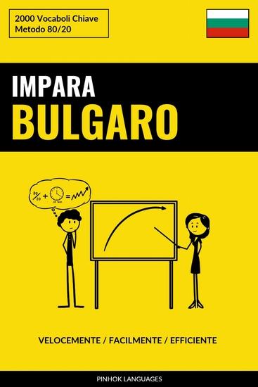 Impara il Bulgaro - Velocemente Facilmente Efficiente - 2000 Vocaboli Chiave - cover