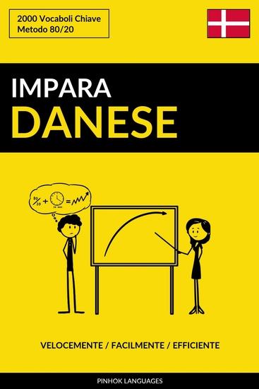 Impara il Danese - Velocemente Facilmente Efficiente - 2000 Vocaboli Chiave - cover
