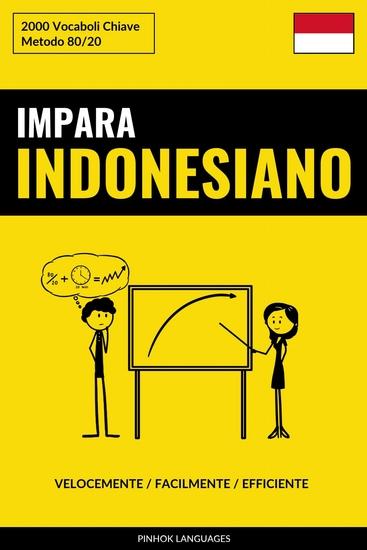 Impara l'Indonesiano - Velocemente Facilmente Efficiente - 2000 Vocaboli Chiave - cover