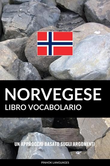 Libro Vocabolario Norvegese - Un Approccio Basato sugli Argomenti - cover