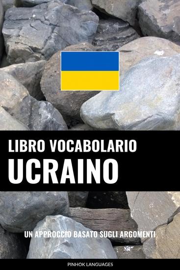 Libro Vocabolario Ucraino - Un Approccio Basato sugli Argomenti - cover