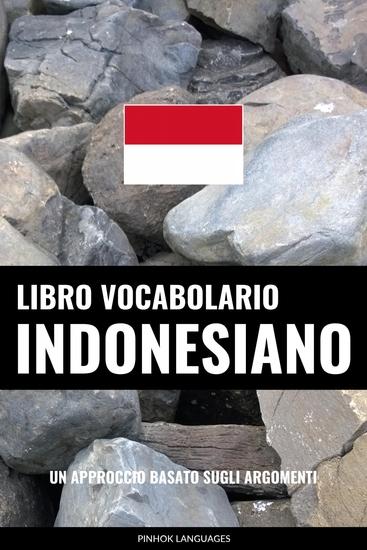 Libro Vocabolario Indonesiano - Un Approccio Basato sugli Argomenti - cover