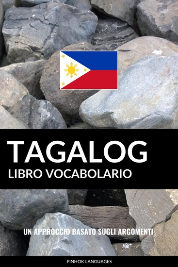 Libro Vocabolario Tagalog - Un Approccio Basato sugli Argomenti - cover