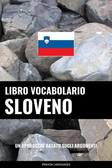 Libro Vocabolario Sloveno - Un Approccio Basato sugli Argomenti - cover