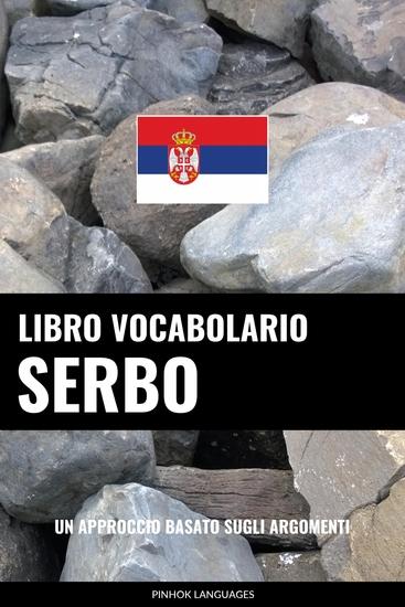 Libro Vocabolario Serbo - Un Approccio Basato sugli Argomenti - cover