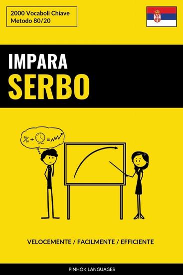 Impara il Serbo - Velocemente Facilmente Efficiente - 2000 Vocaboli Chiave - cover
