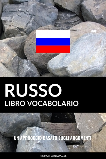 Libro Vocabolario Russo - Un Approccio Basato sugli Argomenti - cover