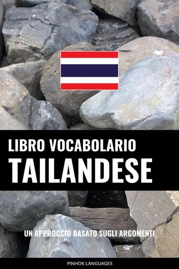 Libro Vocabolario Tailandese - Un Approccio Basato sugli Argomenti - cover