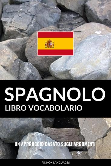 Libro Vocabolario Spagnolo - Un Approccio Basato sugli Argomenti - cover