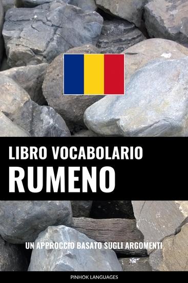 Libro Vocabolario Rumeno - Un Approccio Basato sugli Argomenti - cover