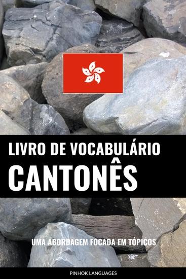 Livro de Vocabulário Cantonês - Uma Abordagem Focada Em Tópicos - cover