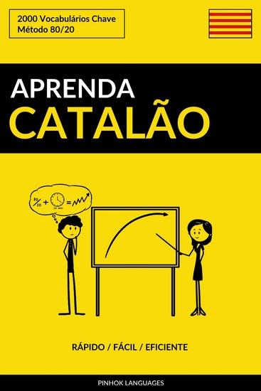 Aprenda Catalão - Rápido Fácil Eficiente - 2000 Vocabulários Chave - cover