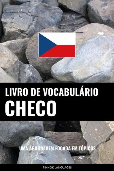 Livro de Vocabulário Checo - Uma Abordagem Focada Em Tópicos - cover