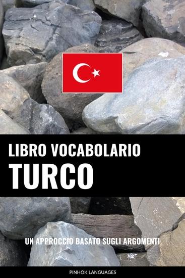 Libro Vocabolario Turco - Un Approccio Basato sugli Argomenti - cover