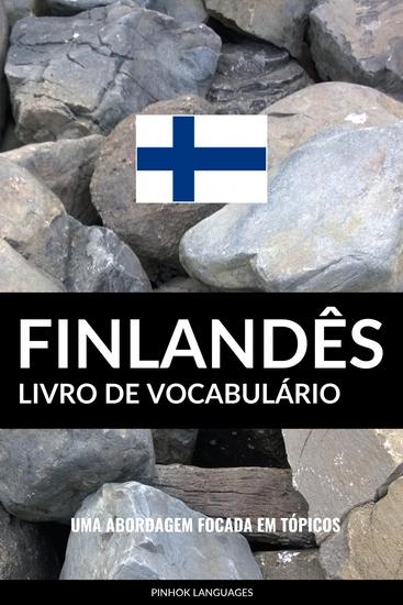 Livro de Vocabulário Finlandês - Uma Abordagem Focada Em Tópicos - cover