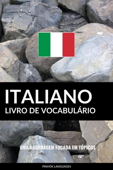 Livro de Vocabulário Italiano - Uma Abordagem Focada Em Tópicos - cover
