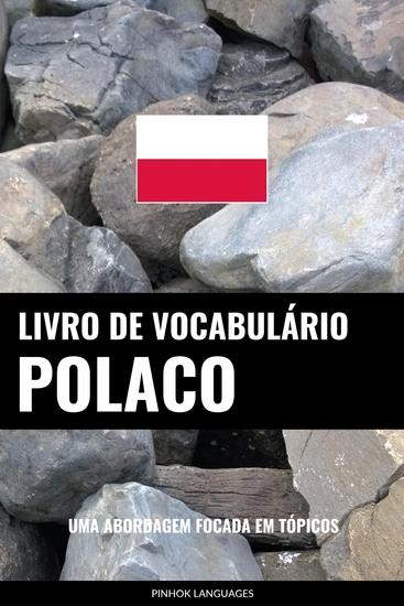 Livro de Vocabulário Polaco - Uma Abordagem Focada Em Tópicos - cover