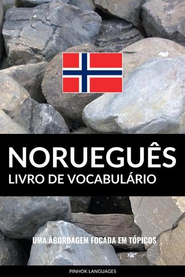 Livro de Vocabulário Norueguês - Uma Abordagem Focada Em Tópicos - cover