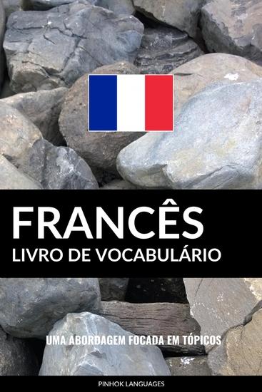 Livro de Vocabulário Francês - Uma Abordagem Focada Em Tópicos - cover