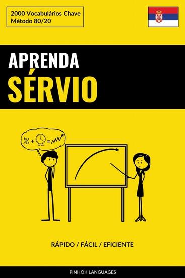 Aprenda Sérvio - Rápido Fácil Eficiente - 2000 Vocabulários Chave - cover