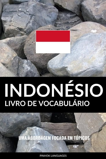 Livro de Vocabulário Indonésio - Uma Abordagem Focada Em Tópicos - cover