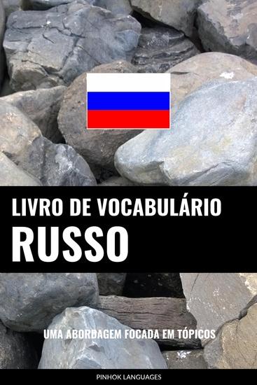 Livro de Vocabulário Russo - Uma Abordagem Focada Em Tópicos - cover