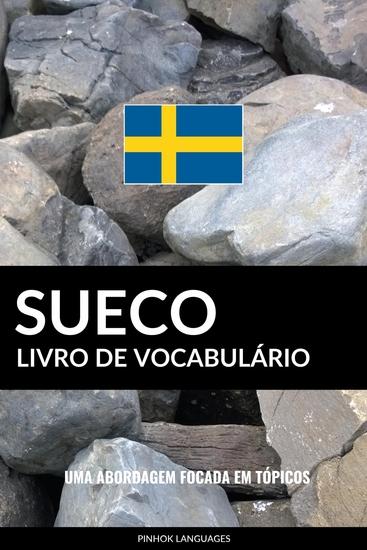 Livro de Vocabulário Sueco - Uma Abordagem Focada Em Tópicos - cover