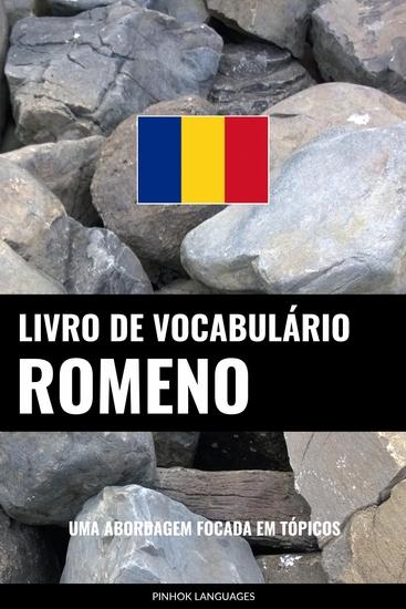 Livro de Vocabulário Romeno - Uma Abordagem Focada Em Tópicos - cover