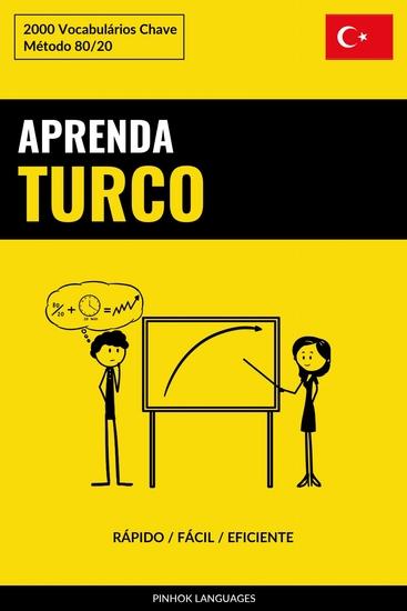 Aprenda Turco - Rápido Fácil Eficiente - 2000 Vocabulários Chave - cover