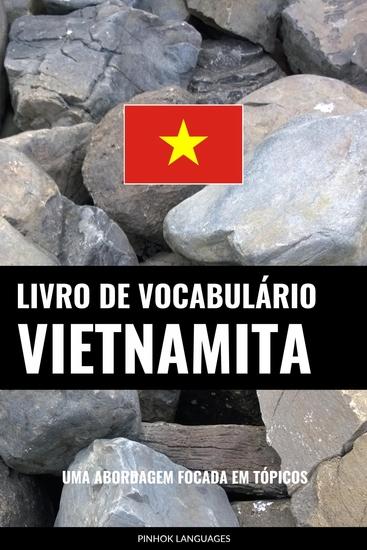 Livro de Vocabulário Vietnamita - Uma Abordagem Focada Em Tópicos - cover