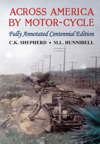 Across America by Motor-Cycle - Fully Annotated Centennial Edition - cover