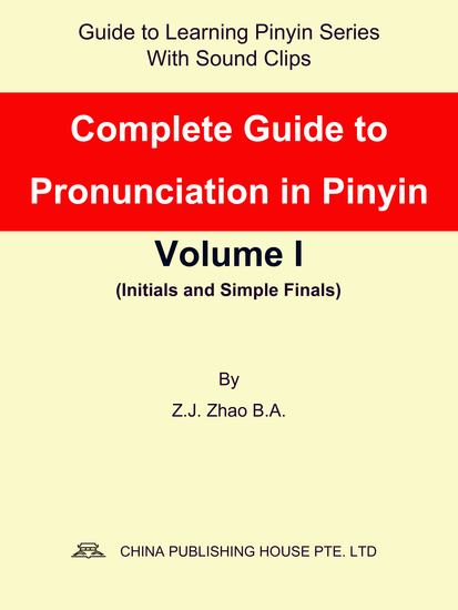 Complete Guide to Pronunciation in Pinyin Volume I - cover