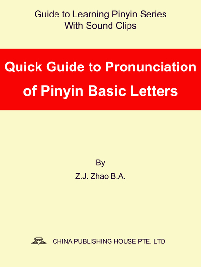 Quick Guide to Pronunciation of Pinyin Basic Letters - cover