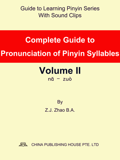 Complete Guide to Pronunciation of Pinyin Syllables Volume II - cover