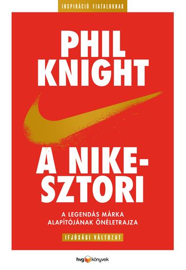 A Nike-sztori - (Ifjúsági változat) - cover