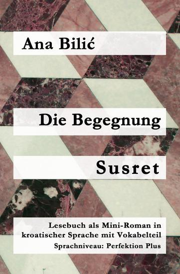Die Begegnung Susret - Kroatisch-leichtcom - cover