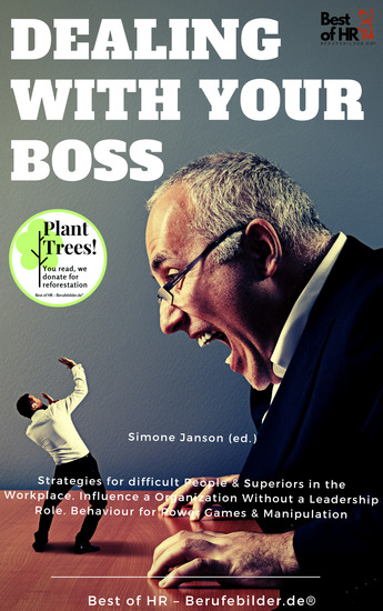 Dealing with your Boss - Strategies for difficult People & Superiors in the Workplace Influence a Organization Without a Leadership Role Behaviour for Power Games & Manipulation - cover