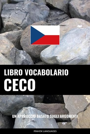 Libro Vocabolario Ceco - Un Approccio Basato sugli Argomenti - cover