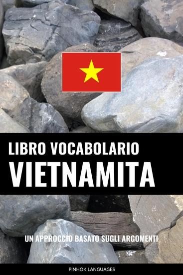 Libro Vocabolario Vietnamita - Un Approccio Basato sugli Argomenti - cover
