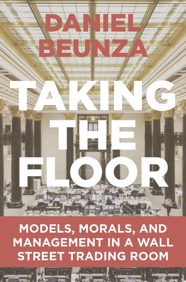 Taking the Floor - Models Morals and Management in a Wall Street Trading Room - cover