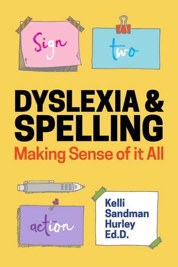 Dyslexia and Spelling - Making Sense of It All - cover