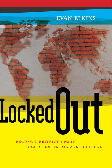Locked Out - Regional Restrictions in Digital Entertainment Culture - cover