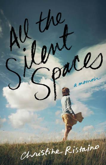 All the Silent Spaces - A Memoir - cover