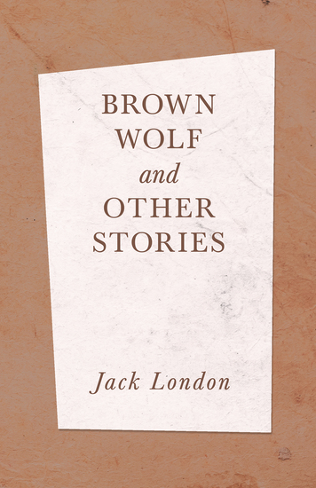 Brown Wolf and Other Stories - cover