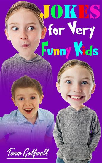 JOKES FOR VERY FUNNY KIDS (Big & Little) - A Treasury of Funny Jokes and Riddles Ages 9 - 12 and Up - cover