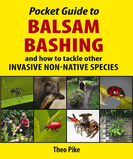 Pocket Guide to Balsam Bashing - and how to tackle other INVASIVE NON-NATIVE SPECIES - cover