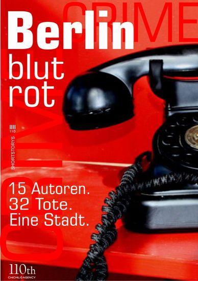 Berlin blutrot - 15 Autoren 32 Tote Eine Stadt - cover