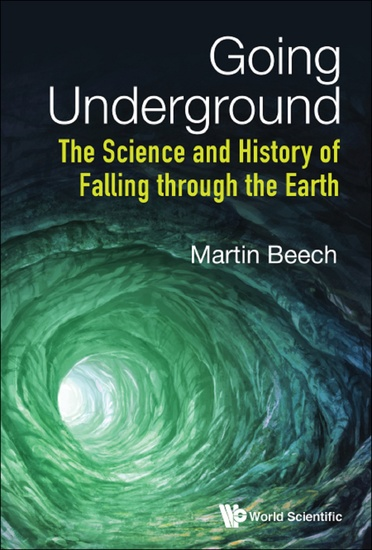 Going Underground - The Science and History of Falling through the Earth - cover