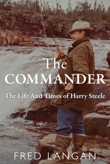 The Commander - The Life And Times of Harry Steele - cover